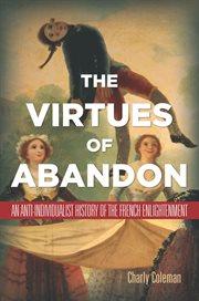 The Virtues of Abandon