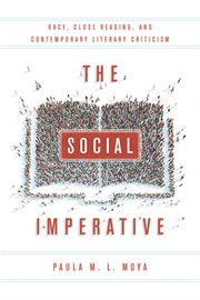 The social imperative : race, close reading, and contemporary literary criticism cover image
