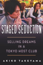 Staged seduction : selling dreams in a Tokyo host club cover image