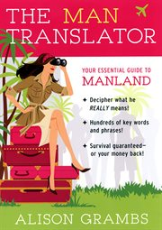 The man translator : your essential guide to manland cover image