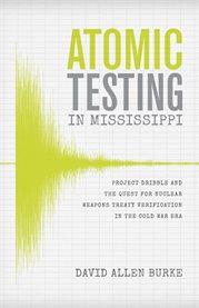 Atomic Testing in Mississippi