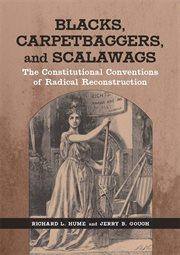 Blacks, Carpetbaggers, and Scalawags