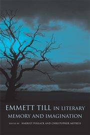 Emmett Till in Literary Memory and Imagination