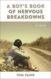 A Boy's Book of Nervous Breakdowns