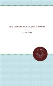 The character of John Adams cover image