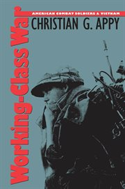 Working-class war: American combat soldiers and Vietnam cover image