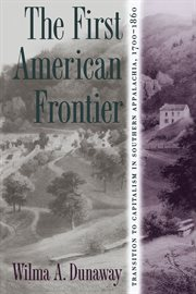 The first American frontier: transition to capitalism in southern Appalachia, 1700-1860 cover image