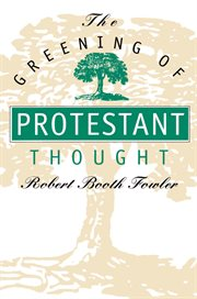 The greening of Protestant thought cover image