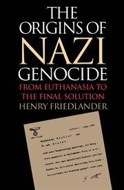 The origins of Nazi genocide: from euthanasia to the final solution cover image