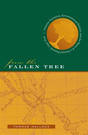 From the fallen tree: frontier narratives, environmental politics, and the roots of a national pastoral, 1749-1826 cover image