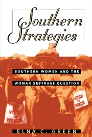 Southern strategies: southern women and the woman suffrage question cover image