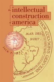 The intellectual construction of America: exceptionalism and identity from 1492 to 1800 cover image