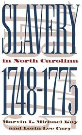Slavery in North Carolina, 1748-1775 cover image