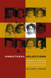 Unnatural selections: eugenics in American modernism and the Harlem Renaissance cover image
