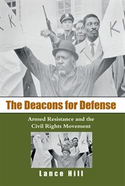 The Deacons for Defense: armed resistance and the civil rights movement cover image