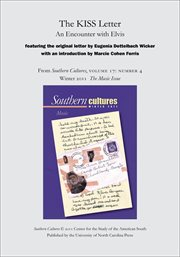 The kiss letter: an encounter with elvis. From Southern Cultures, Volume 17: Number 4, Winter 2011: Music cover image