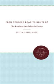 From Tobacco Road to Route 66 : the southern poor white in fiction cover image