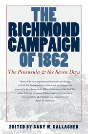 The Richmond campaign of 1862: the Peninsula and the Seven Days cover image