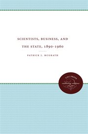 Scientists, Business, and the State, 1890-1960