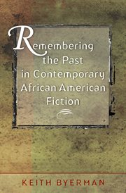 Remembering the past in contemporary African American fiction cover image