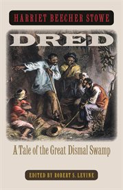 Dred: a tale of the Great Dismal Swamp cover image