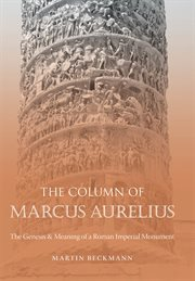 The Column of Marcus Aurelius: the genesis & meaning of a Roman imperial monument cover image