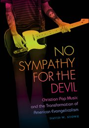 No sympathy for the devil: Christian pop music and the transformation of American evangelicalism cover image