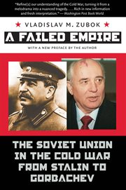 Failed Empire: the Soviet Union in the Cold War from Stalin to Gorbachev cover image