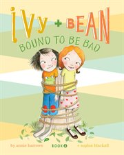Ivy and Bean bound to be bad cover image