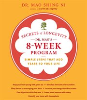Secrets of longevity: Dr. Mao's 8-week program : simple steps that add years to your life cover image