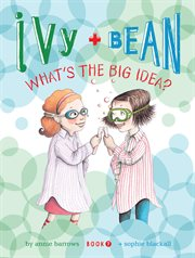 Ivy + Bean what's the big idea? cover image
