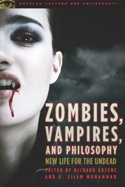 Zombies, vampires, and philosophy: new life for the undead cover image