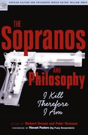 The Sopranos and philosophy: I kill therefore I am cover image