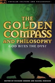 The golden compass and philosophy ;: God bites the dust cover image