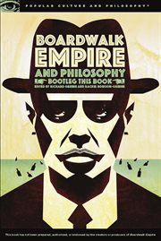 Boardwalk empire and philosophy: bootleg this book cover image