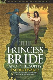 The Princess bride and philosophy: inconceivable! cover image