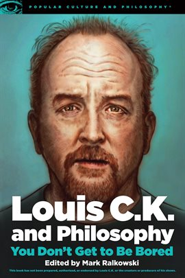 Cover image for Louis C.K. and Philosophy