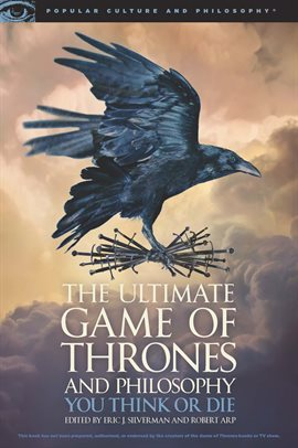 The Ultimate Game of Thrones and Philosophy