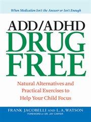 ADD/ADHD Drug Free