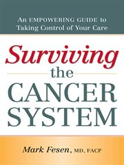 Surviving the Cancer System