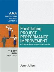 Facilitating Project Performance Improvement