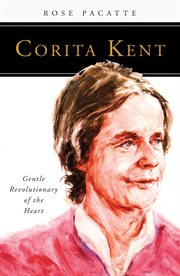 Corita Kent : gentle revolutionary of the heart cover image