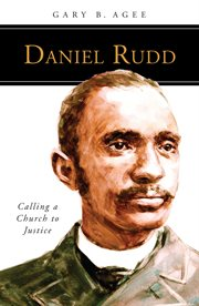 Daniel Rudd : calling a church to justice cover image