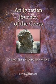 An Ignatian Journey of the Cross