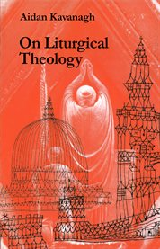 On Liturgical Theology