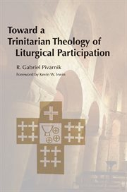 Toward A Trinitarian Theology of Liturgical Participation