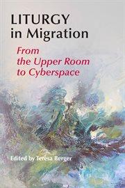 Liturgy in Migration