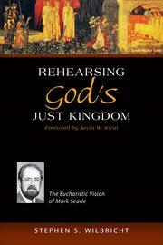 Rehearsing God's Just Kingdom