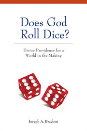 Does God roll dice?: divine providence for a world in the making cover image