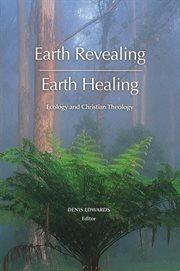 Earth Revealing--earth Healing